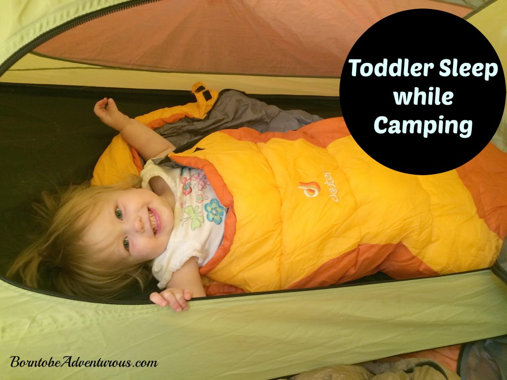 Toddler Sleep While Camping Born To Be Adventurous