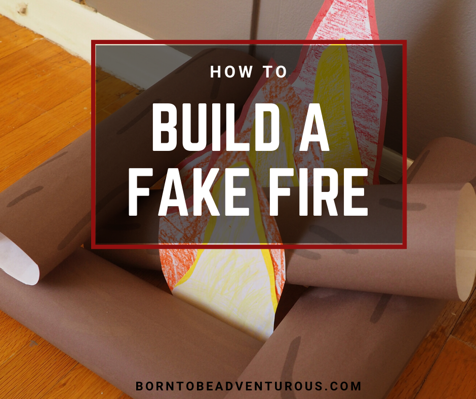 Build a fake fire