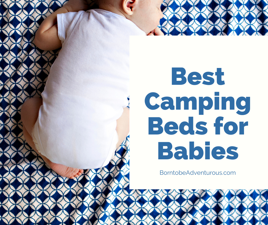 Best Camping Beds for Babies