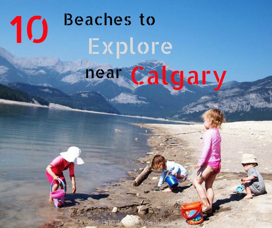 10 Beaches to explore near Calgary   Born to be Adventurous